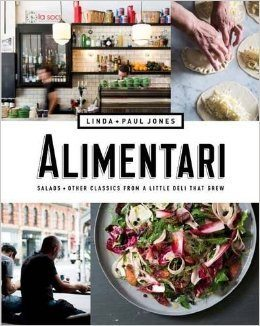 Alimentari:Salads + Other Classics from a Little Deli that Grew