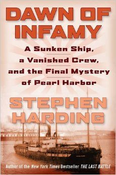 Dawn of Infamy: A Sunken Ship, a Vanished Crew, and the Final Mystery of Pearl Harbor