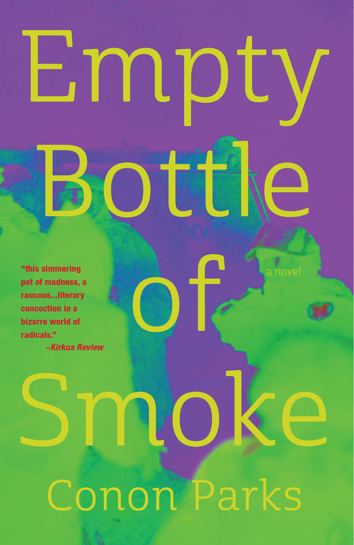 Empty Bottle of Smoke: A Novel
