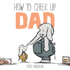 how_to_cheer_up_dad