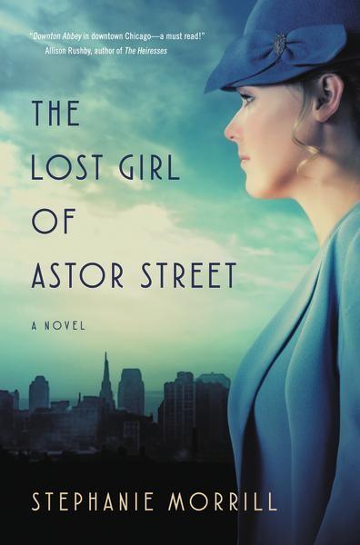 The Lost Girl of Astor Street: A Novel