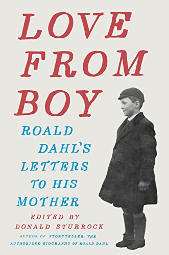 Love from Boy: Roald Dahl's Letters to His Mother