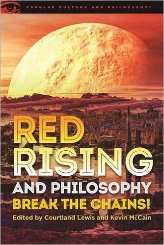 Red Rising and Philosophy