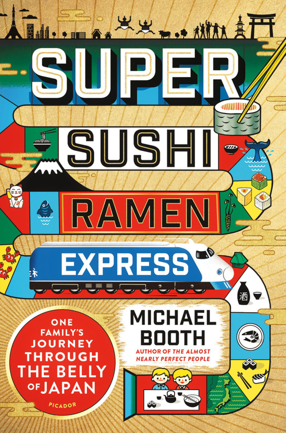 Super Sushi Ramen Express:One Family's Journey Through the Belly of Japan