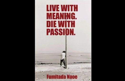 Fumitada Naoe, Author of Live with Meaning. Die with Passion.