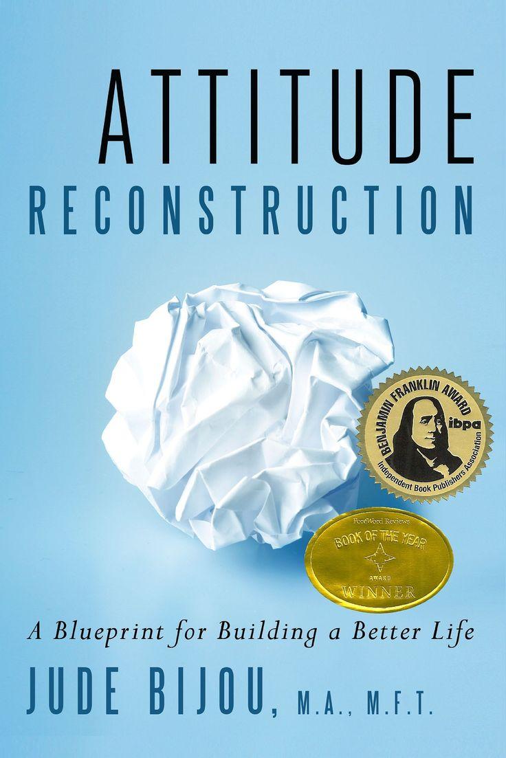 Attitude reconstruction a blueprint for building a better life attitude reconstruction a blueprint malvernweather Choice Image