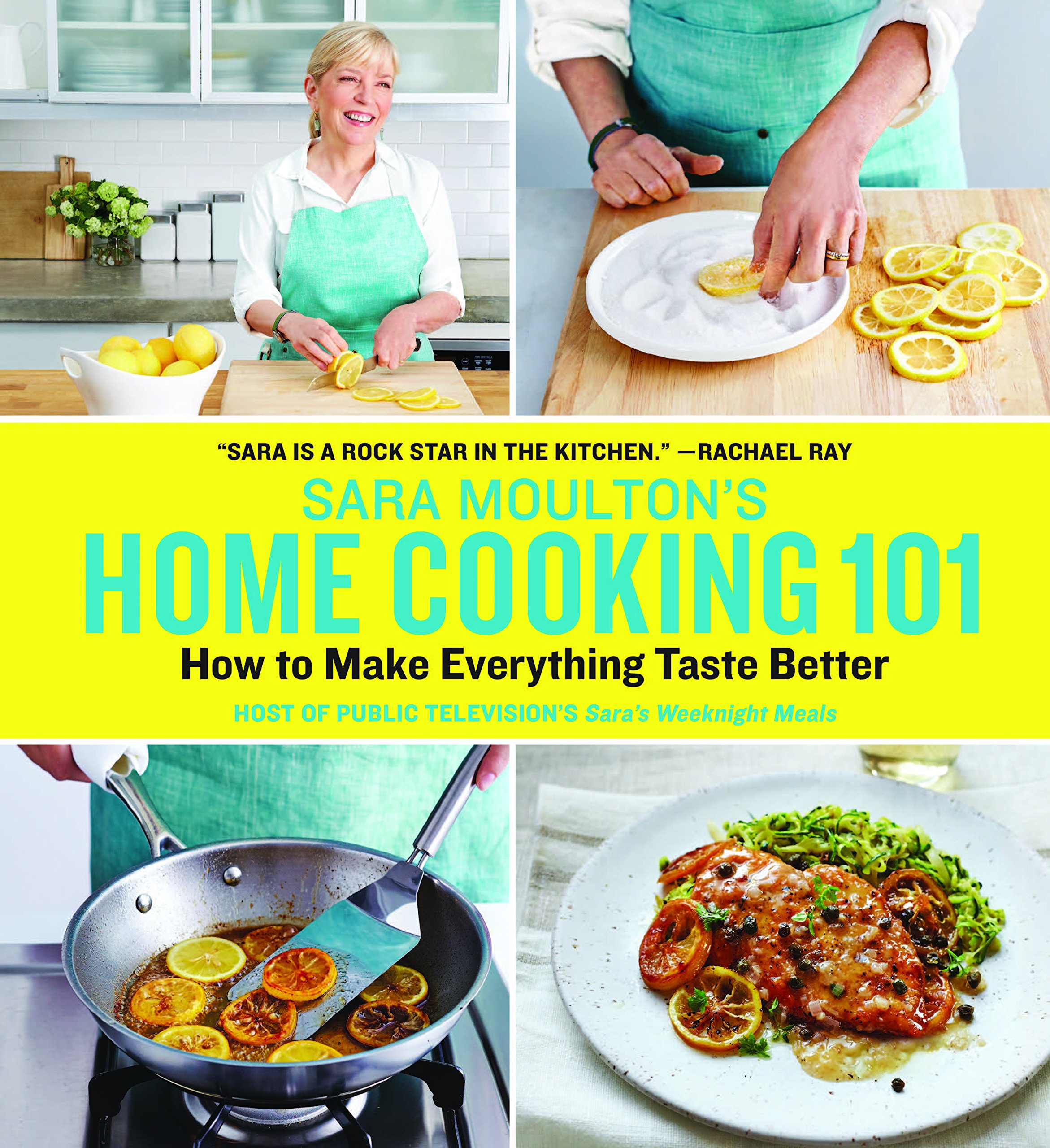 Sara Moulton's Home Cooking 101: How to Make Everything Taste Better