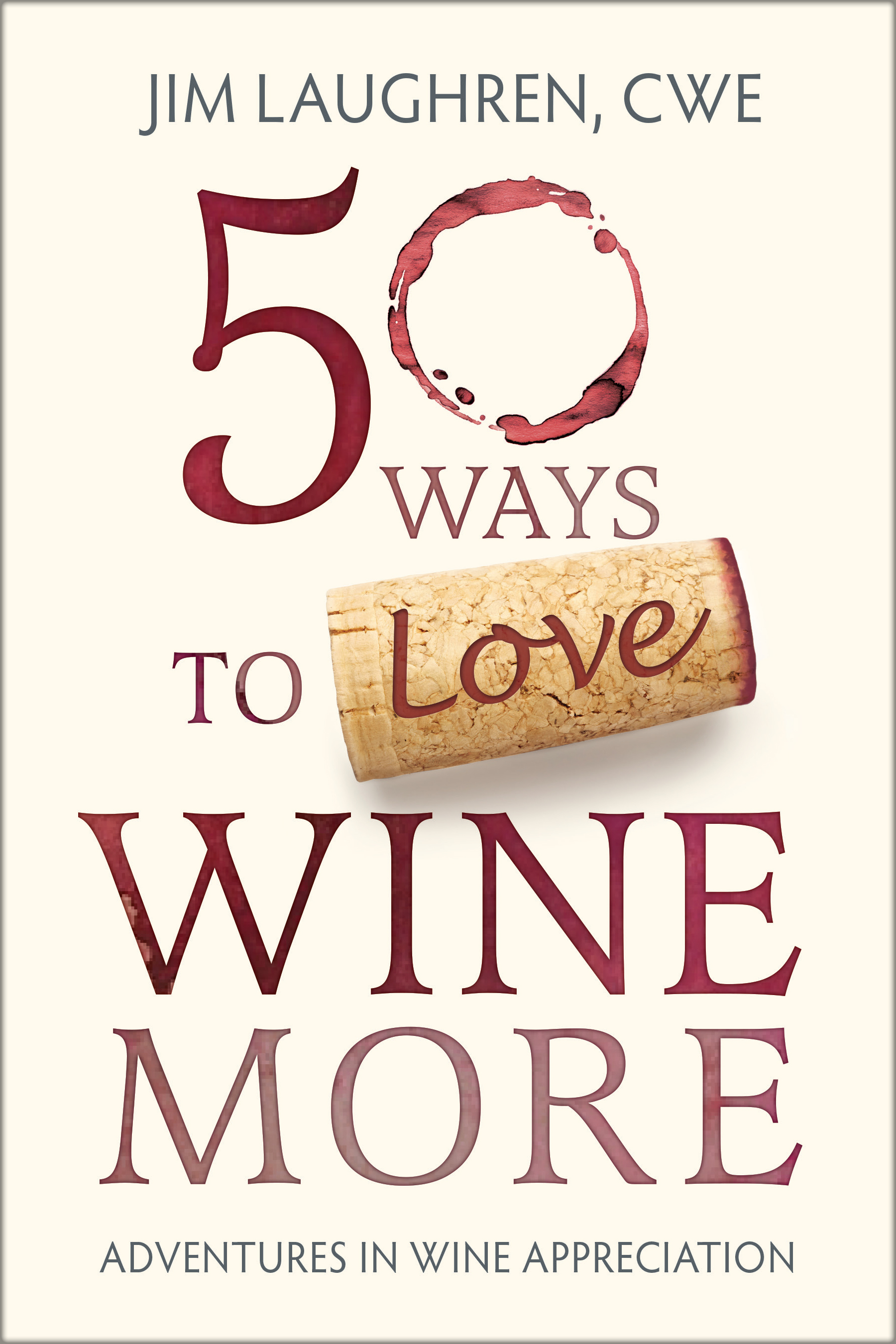 50 Ways to Love Wine More