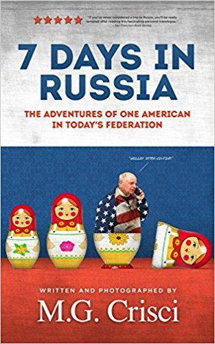 Seven Days in Russia (English Edition) – The Adventures of One American in Today's Federation