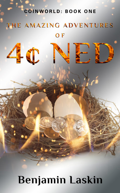 The Amazing Adventures of 4¢ Ned - Coinworld: Book One
