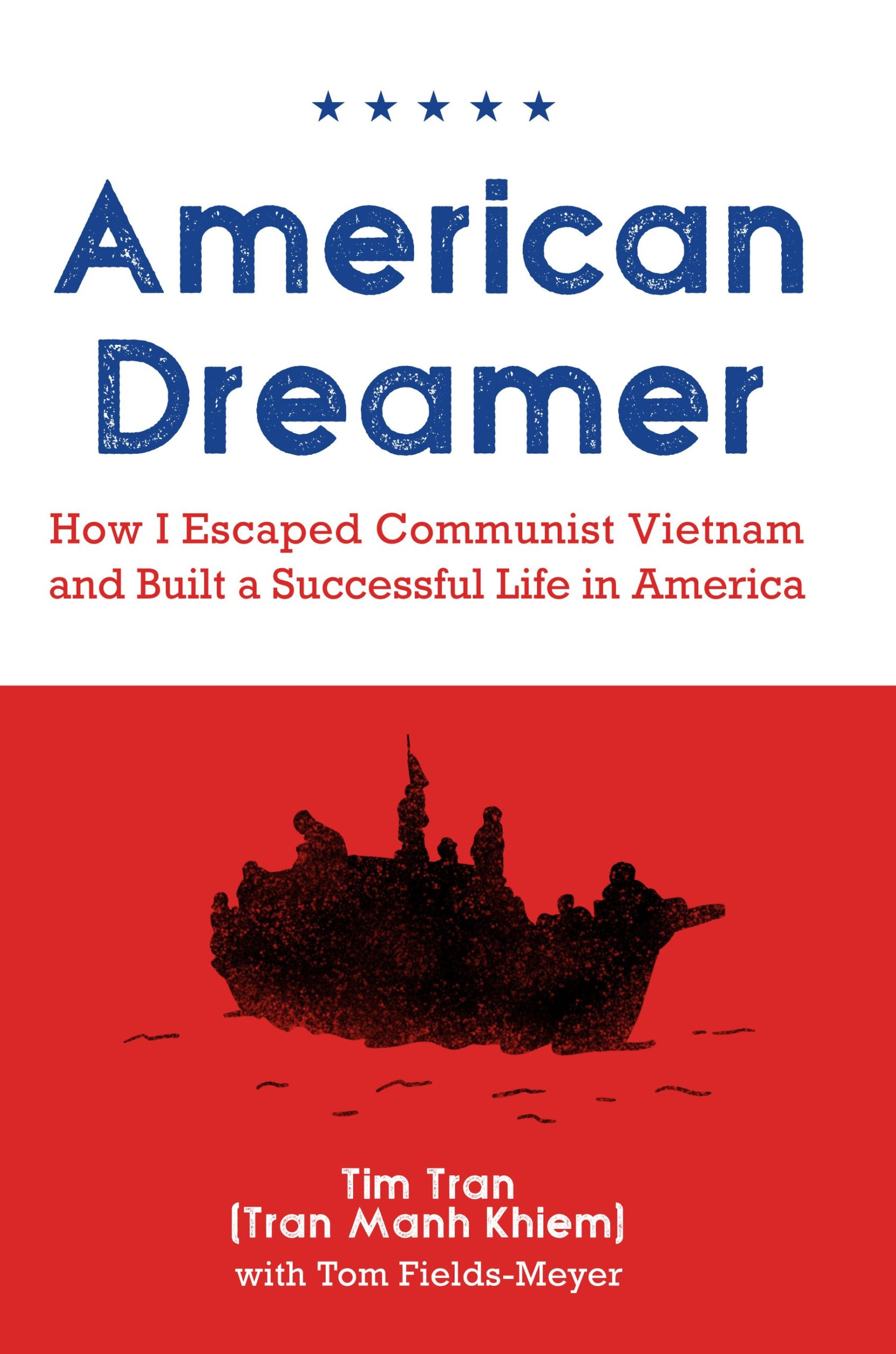 American Dreamer: How I Escaped Communist Vietnam and Built a Successful Life in America