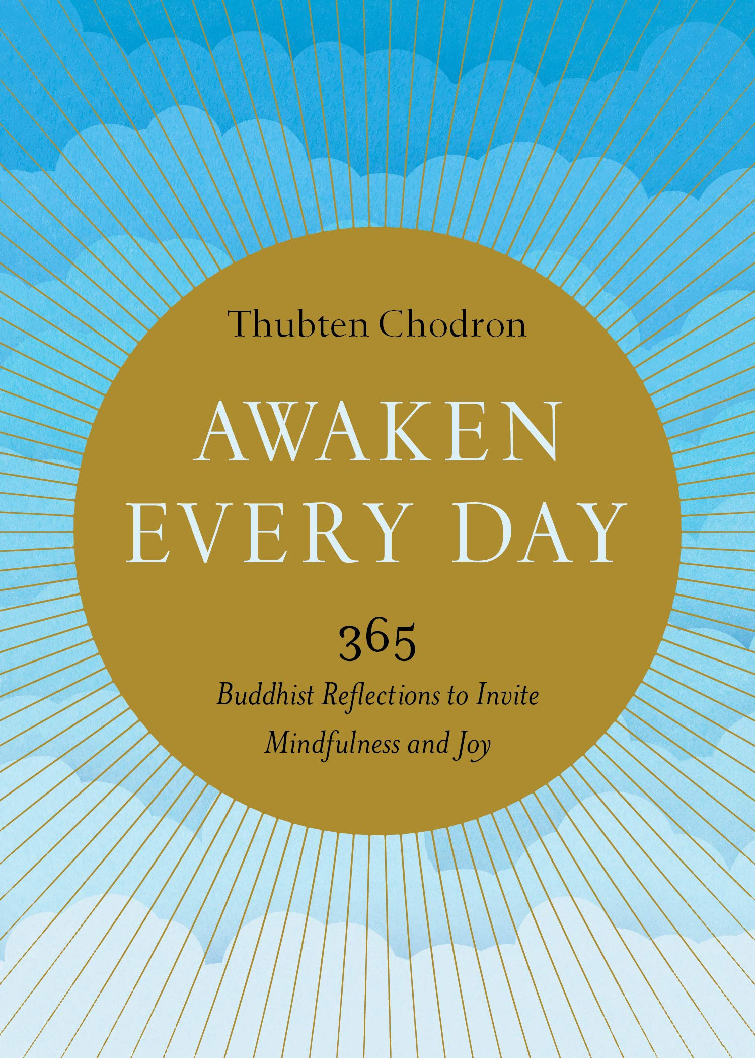 Awaken Every Day: 365 Buddhist Reflections to Invite Mindfulness and Joy