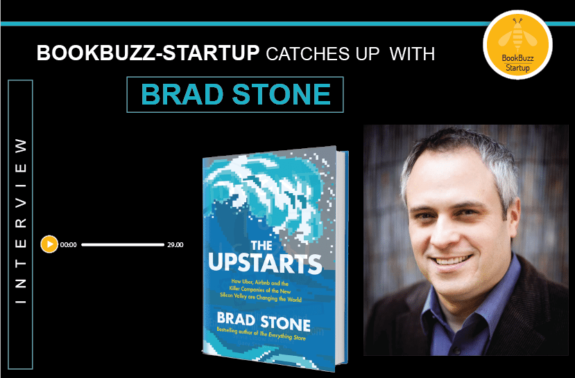 Interview with Brad Stone, author of The Upstarts: How Uber, Airbnb, and the Killer Companies of the New Silicon Valley are Changing the World