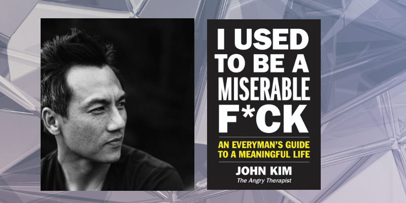Interview with John Kim, Author of I Used to be a Miserable F*ck