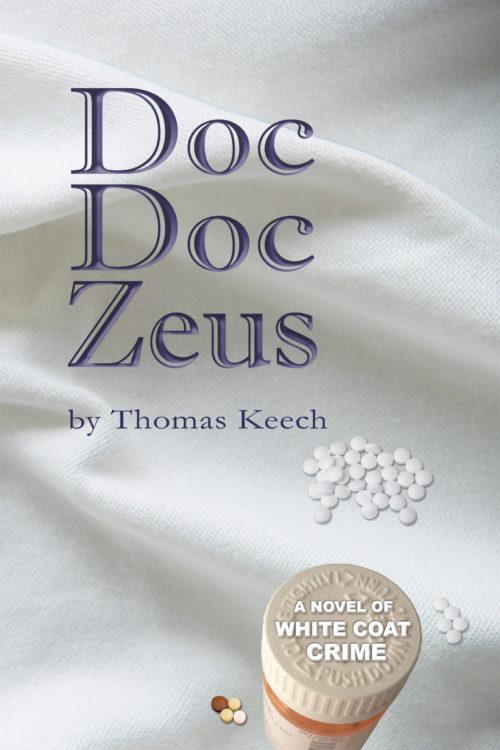 Doc Doc Zeus: A Novel of White Coat Crime