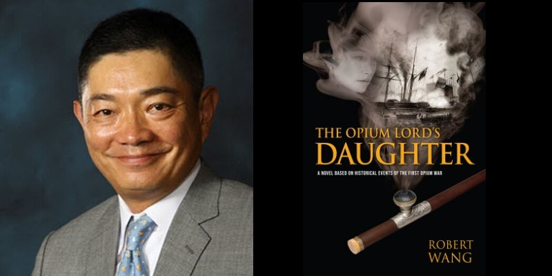 Interview with Robert Wang, Author of The Opium Lord's Daughter