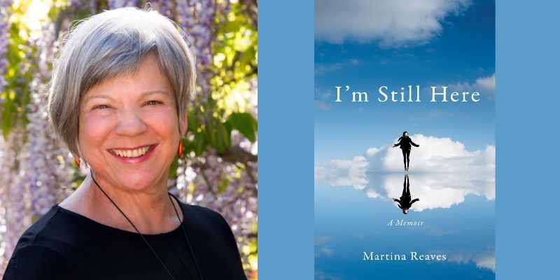 Interview with Martina Reaves, Author of I'm Still Here: A Memoir