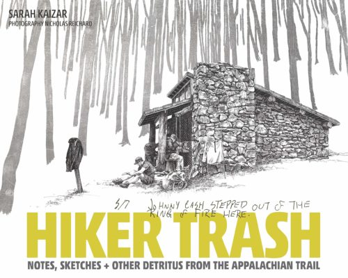 Hiker Trash: Notes, Sketches, and Other Detritus from the Appalachian Trail