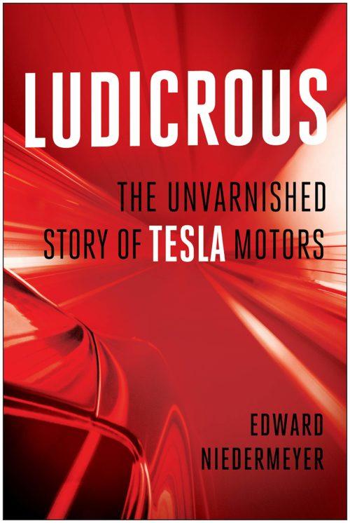 Ludicrous: The Unvarnished Story of Tesla Motors