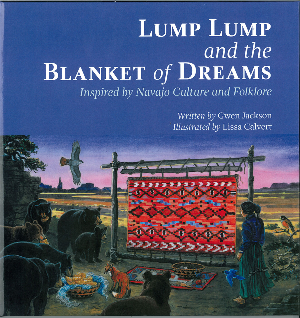 Lump Lump and the Blanket of Dreams:  Inspired by Navajo Culture and Foklore