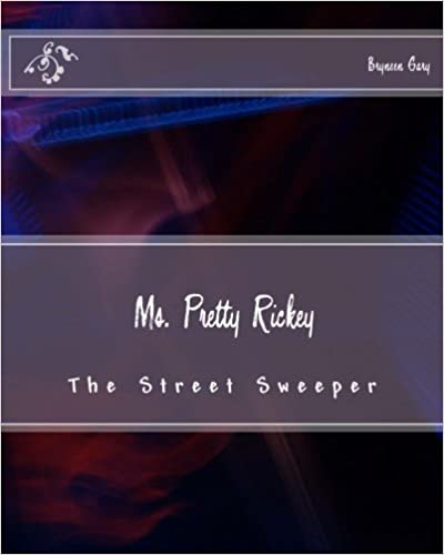 Ms. Pretty Rickey: The Street Sweeper