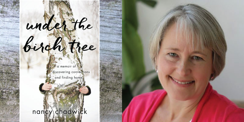 Interview With Nancy Chadwick, author of Under the Birch Tree