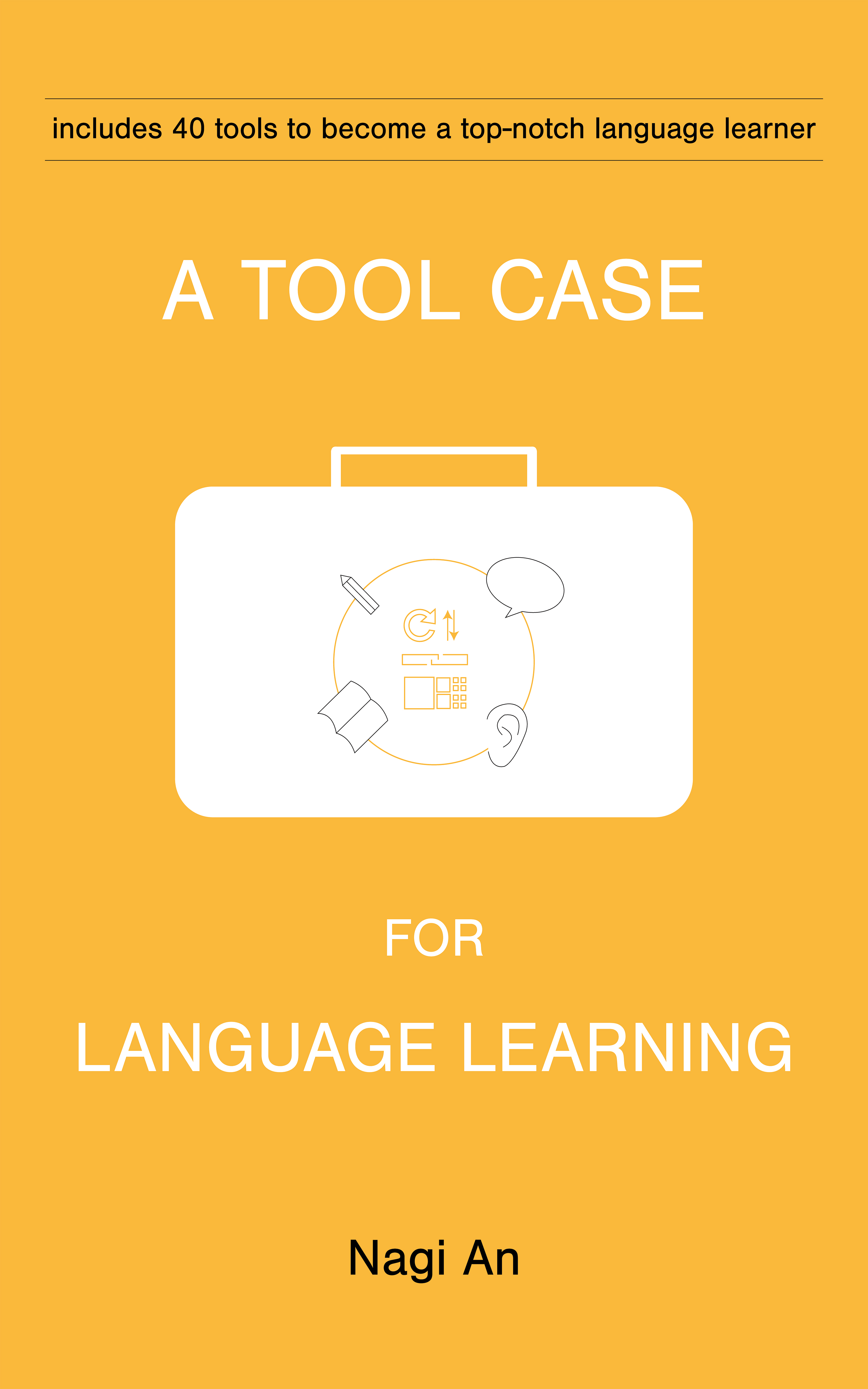 A Tool Case For Language Learning: 40 tools to become a top-notch language learner