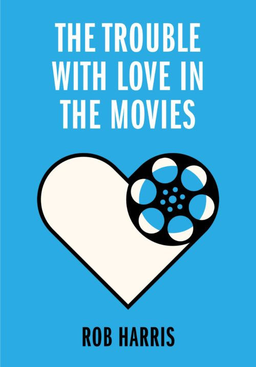 The Trouble with Love in the Movies