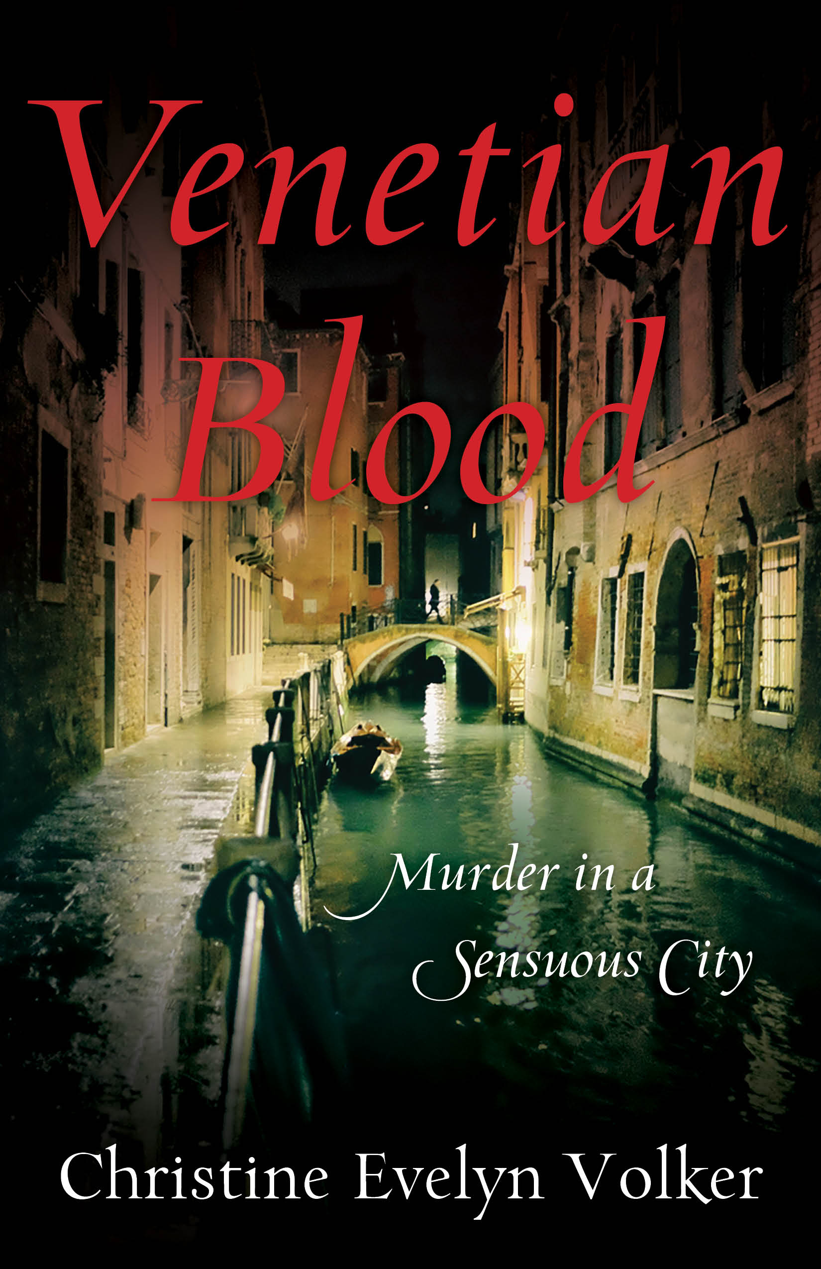 Venetian Blood - Murder in a Sensuous City