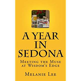 A Year In Sedona - Meeting The Muse At Wisdom's Edge