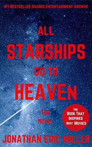 All Starships Go to HEAVEN