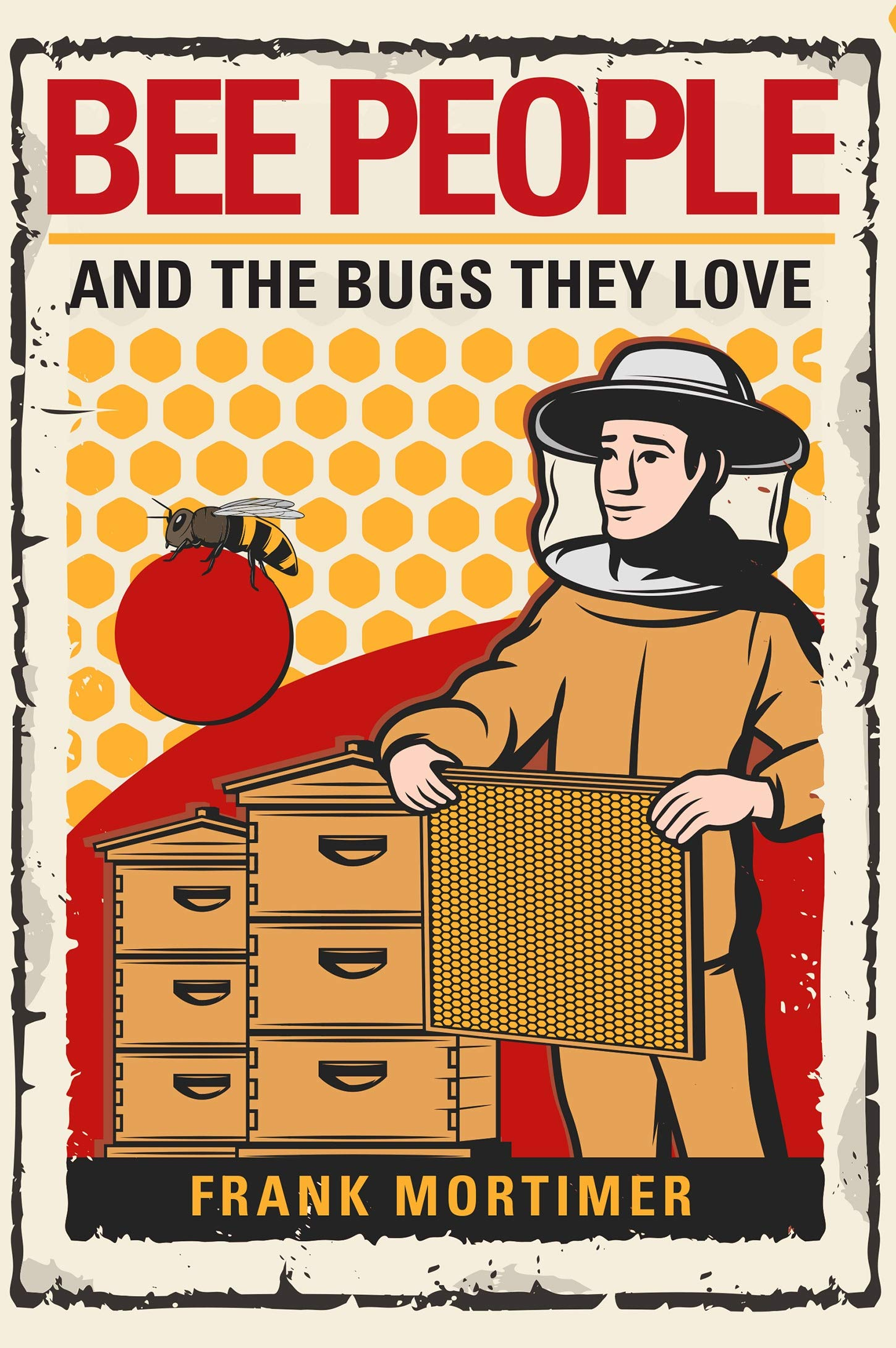 Bee People and the Bugs They Love