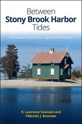 Between Stony Brook Harbor Tides: The Natural History of a Long Island Pocket Bay