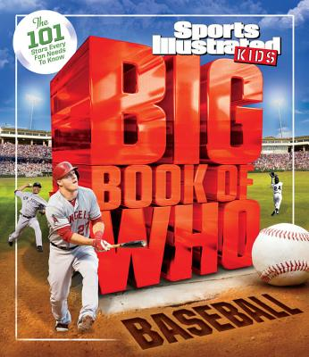 Big Book of Who: Baseball: The 101 Stars Every Fan Needs to Know