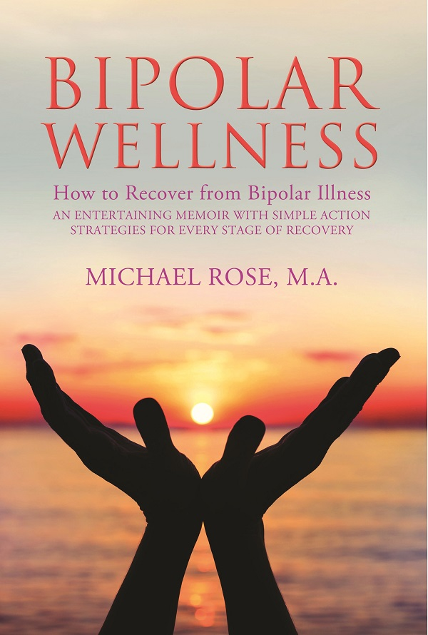 BIPOLAR WELLNESS: How to Recover from Bipolar Illness