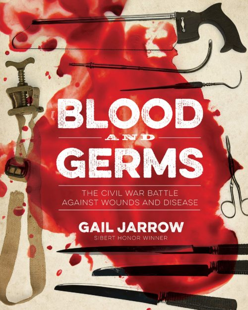 Blood and Germs: The Civil War Battle Against Wounds and Disease