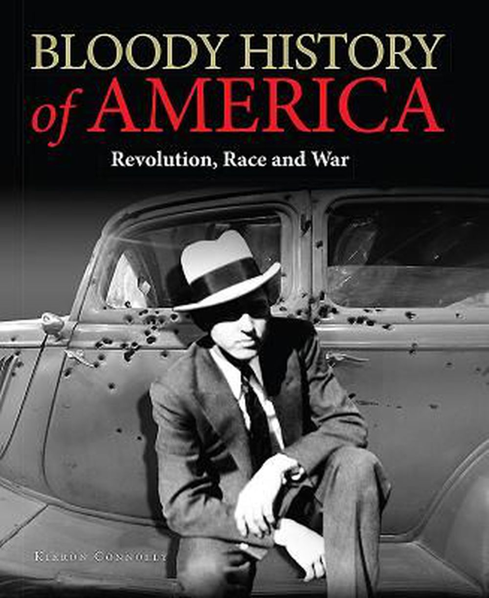 Bloody History of America: Revolution, Race and War