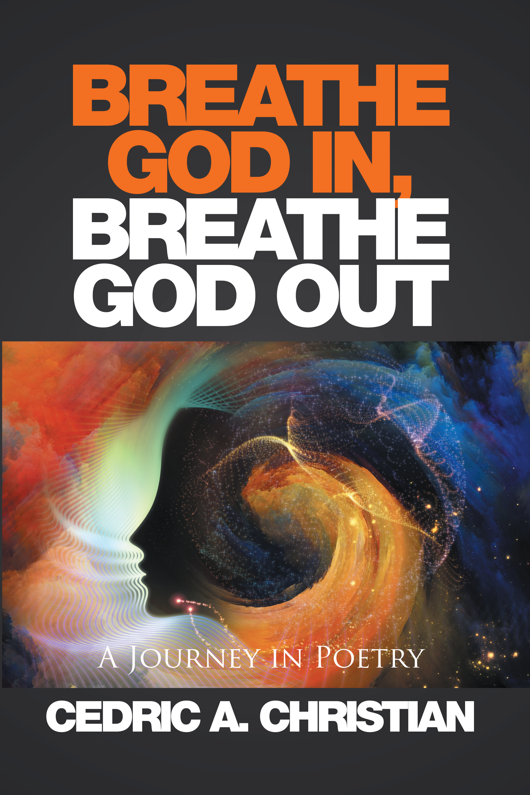 Breathe God In, Breathe God Out