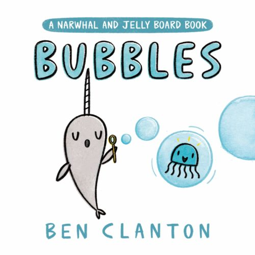 Bubbles (A Narwhal and Jelly Board Book) (A Narwhal and Jelly Book)