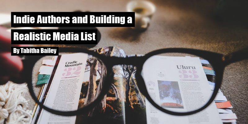 Indie Authors and Building a Realistic Media List