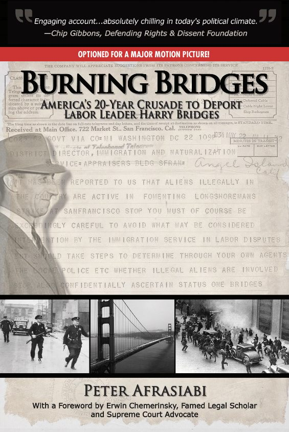 Burning Bridges: America's 20-Year Crusade to Deport Labor Leader Harry Bridges