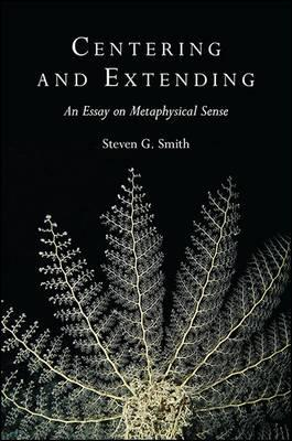 Centering and Extending : An Essay on Metaphysical Sense