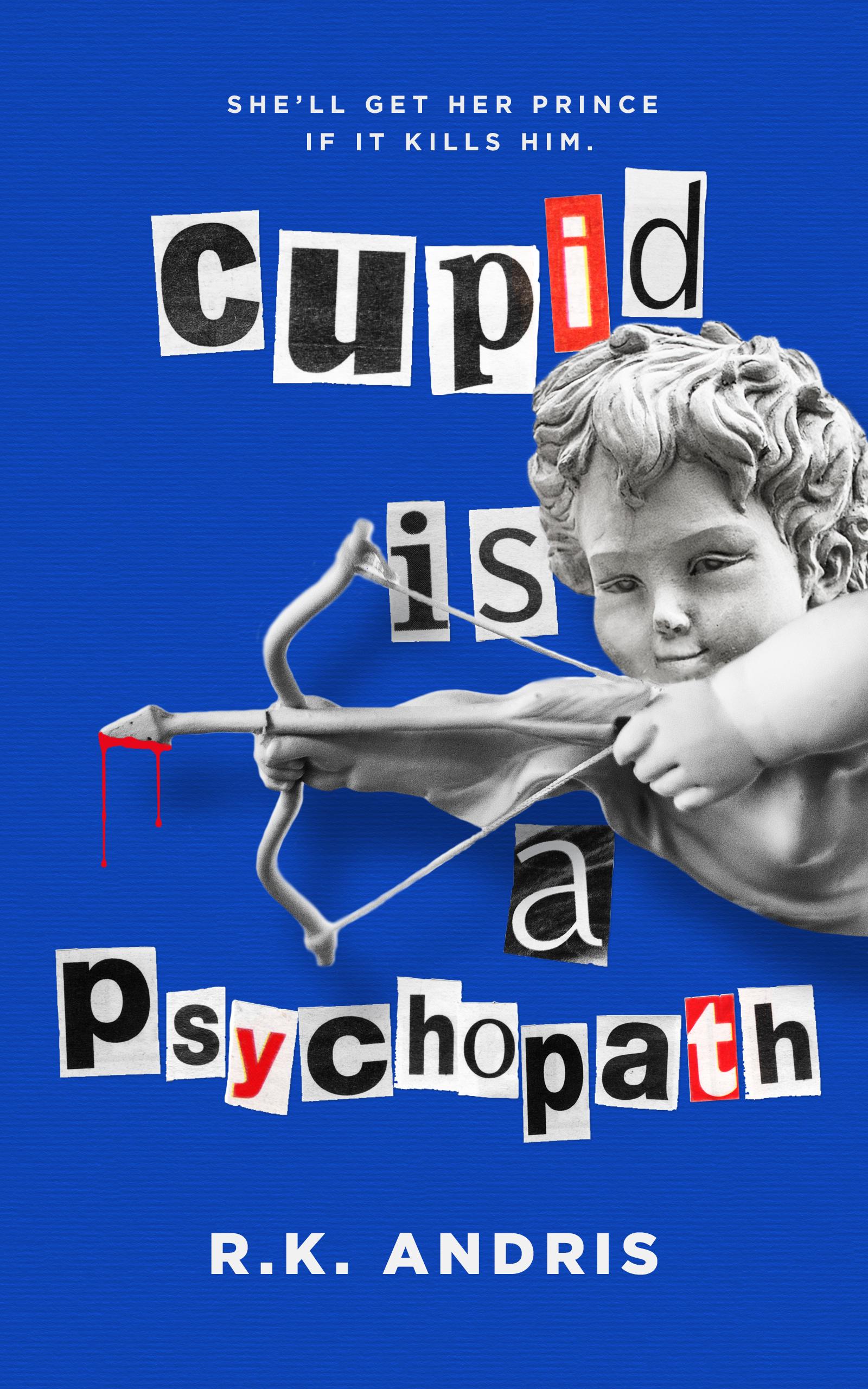 Cupid is a Psychopath