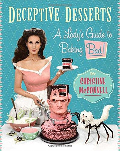 Deceptive Desserts: A Lady's Guide to Baking Bad
