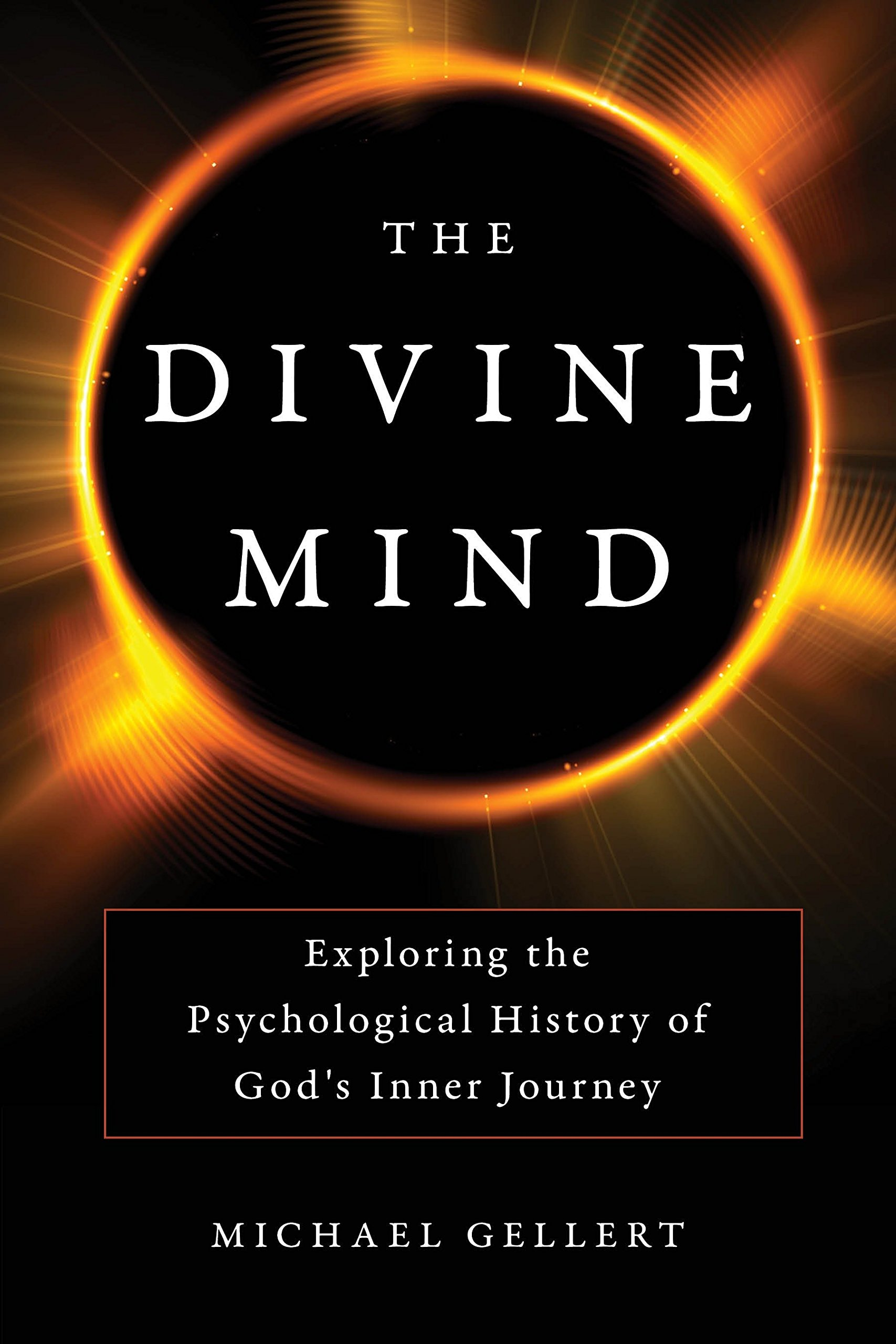 The Divine Mind: Exploring the Psychological History of God's Inner Journey