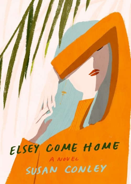 Elsey Come Home: A novel