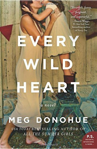 Every Wild Heart: A Novel