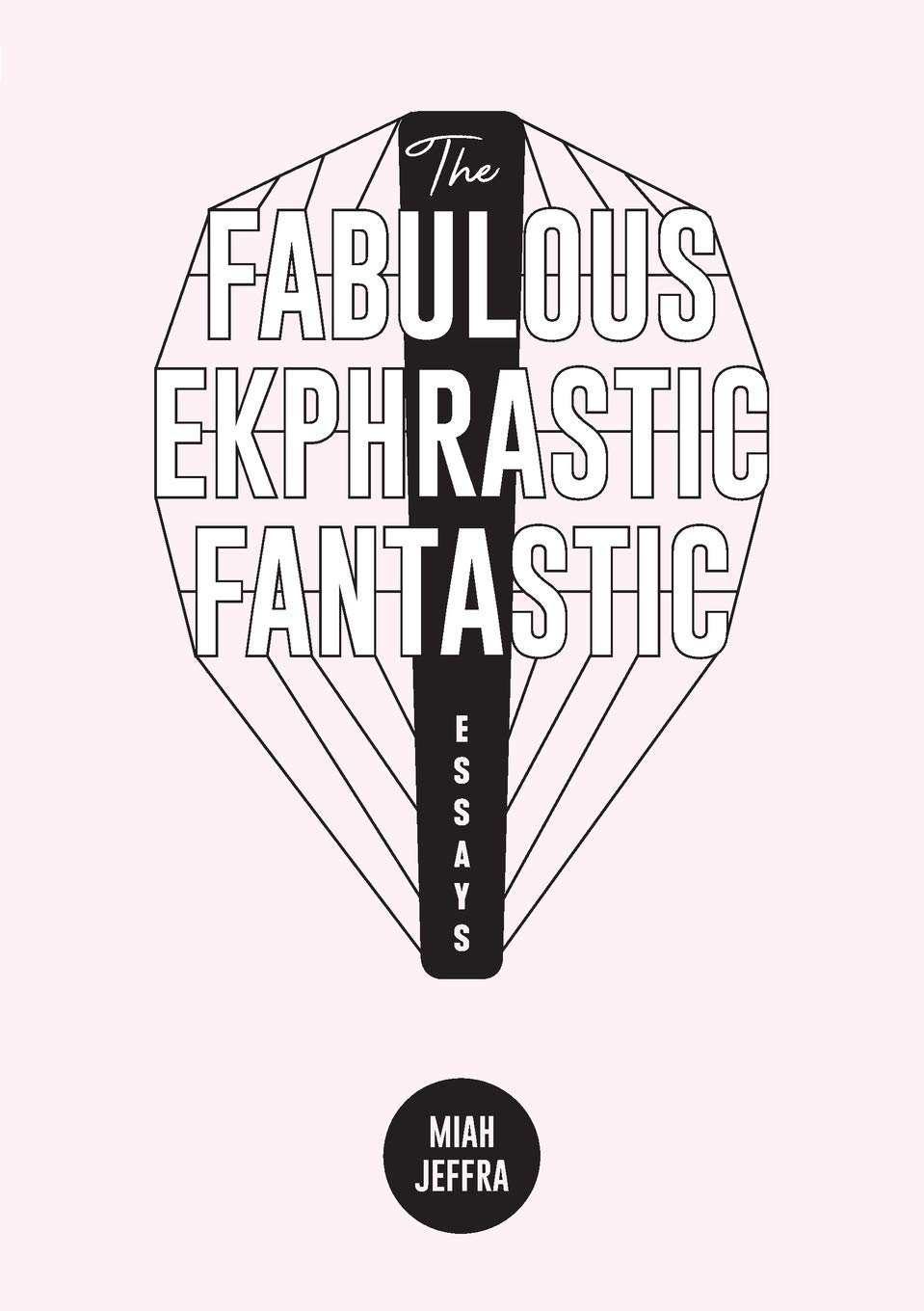 The Fabulous Exphrastic Fantastic: Essays