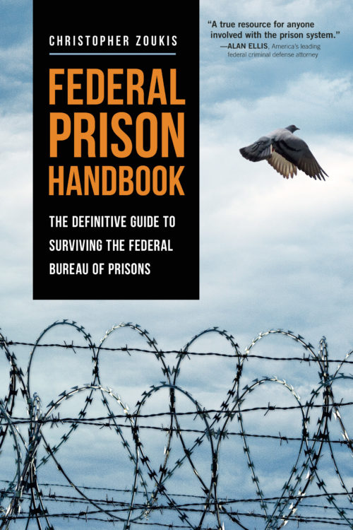 Federal Prison Handbook - The Definitive Guide to Surviving the Federal Bureau of Prisons