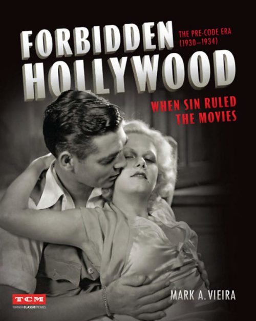 Forbidden Hollywood: The Pre-Code Era (1930-1934) When Sin Ruled the Movies
